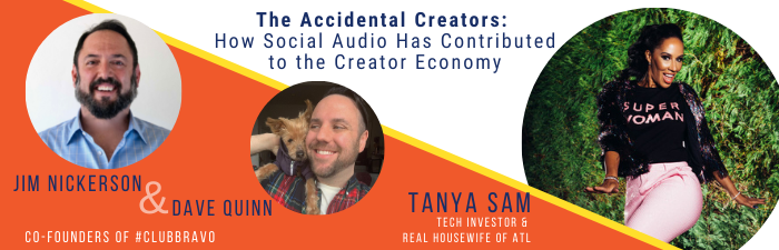 The Accidental Creators: How social audio has contributed to the creator economy with #ClubBravo and Real Housewife of Atlanta, Tanya Sam