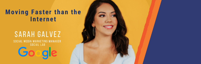 Moving Faster than the Internet with Sarah Galvez, Google